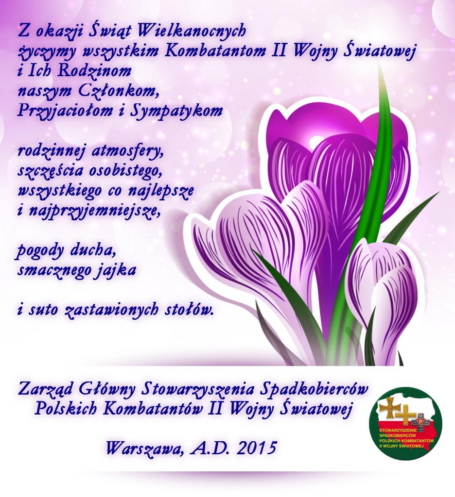 zyczenia_wielkanocne_Stowarzyszenie-Spadkobiercow-Polskich-Kombantantow-II-Wojny_Swiatowej_2015